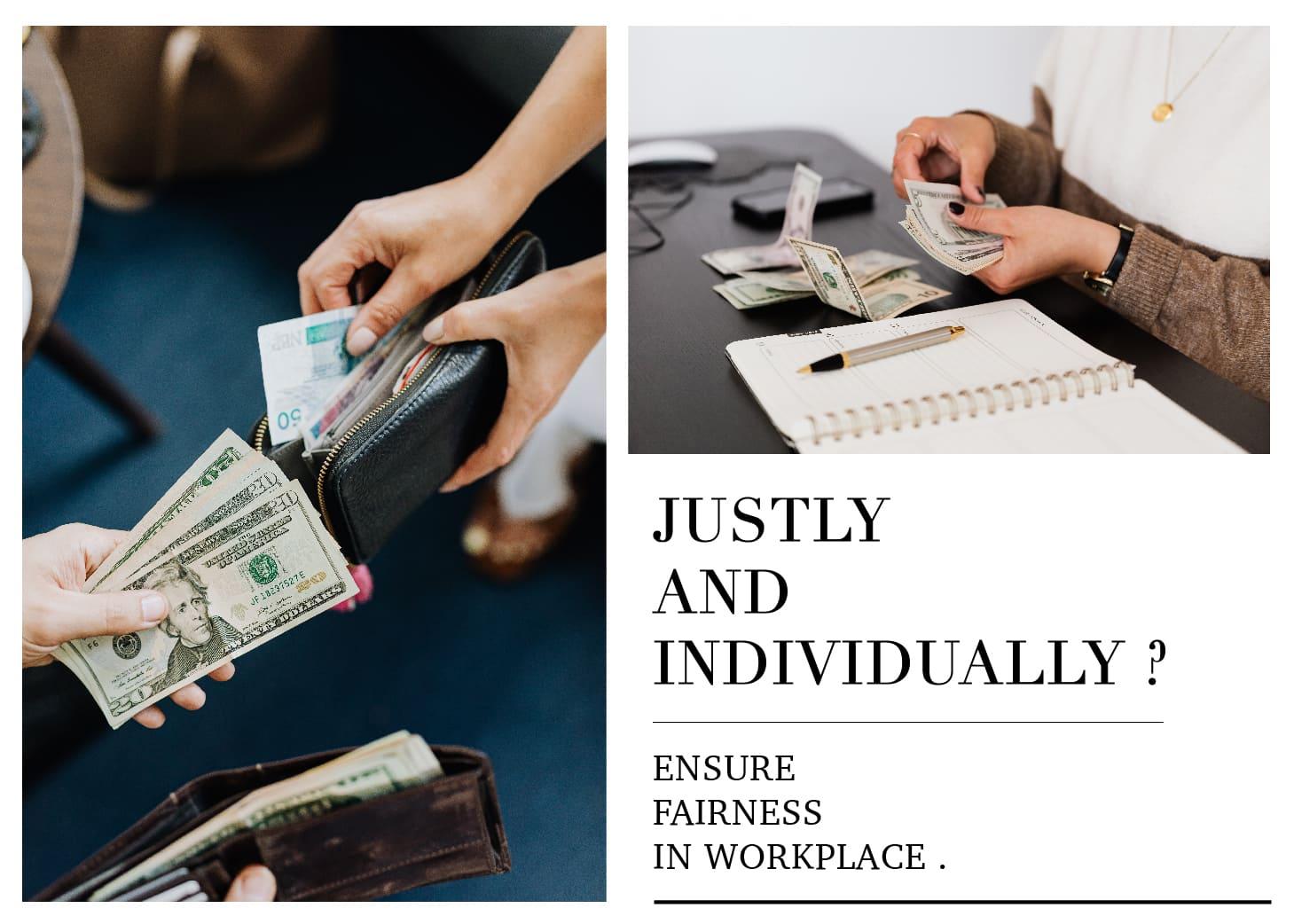 薪資透明才是好公司?在職場上從來沒有所謂的公不公平Justly and Individually? Ensure Fairness In Workplace